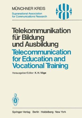 Telekommunikation F R Bildung Und Ausbildung / Telecommunication for Education and Vocational Training: Vortr GE Des Vom 11. 12. Juni 1980 Zur Visodat 9783540106456