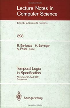 Temporal Logic in Specification: Altrincham, UK, April 8-10, 1987, Proceedings 9783540518037