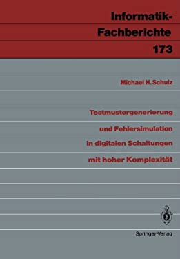 Testmustergenerierung Und Fehlersimulation in Digitalen Schaltungen Mit Hoher Komplexit T 9783540500513
