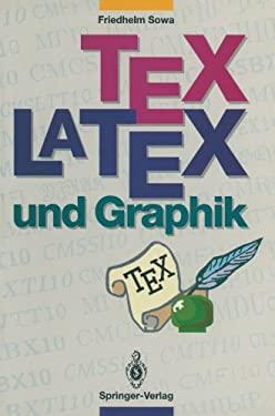 Tex/Latex Und Graphik: Ein Berblick Ber Die Verfahren 9783540564683