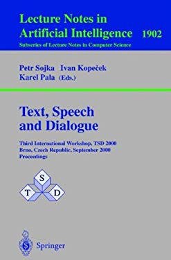 Text, Speech and Dialogue: Third International Workshop, Tsd 2000 Brno, Czech Republic, September 13-16, 2000 Proceedings 9783540410423