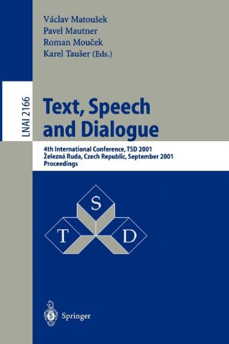 Text, Speech and Dialogue: 4th International Conference, Tsd 2001, Zelezna Ruda, Czech Republic, September 11-13, 2001. Proceedings 9783540425571
