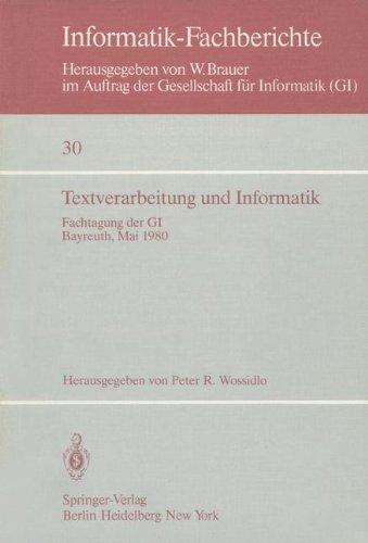Textverarbeitung Und Informatik: Fachtagung Der GI Bayreuth, 28. 30. Mai 1980 9783540101482
