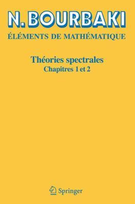 Th Ories Spectrales: Chapitres 1 Et 2 9783540353300