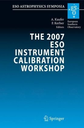 The 2007 Eso Instrument Calibration Workshop: Proceedings of the Eso Workshop Held in Garching, Germany, 23-26 January 2007 9783540769620