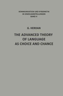The Advanced Theory of Language as Choice and Chance 9783540035848