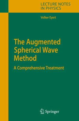 The Augmented Spherical Wave Method: A Comprehensive Treatment 9783540710066