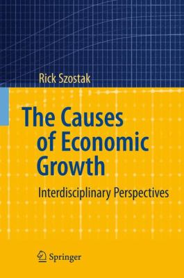 The Causes of Economic Growth: Interdisciplinary Perspectives 9783540922810