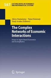 The Complex Networks of Economic Interactions: Essays in Agent-Based Economics and Econophysics