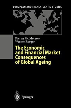 The Economic and Financial Market Consequences of Global Ageing 9783540405412