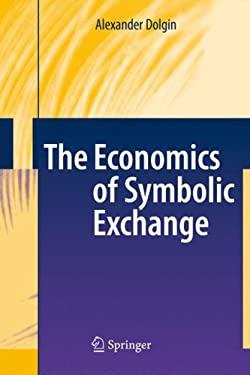 The Economics of Symbolic Exchange 9783540798828