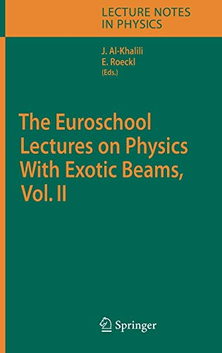 The Euroschool Lectures on Physics with Exotic Beams, Vol. II 9783540337867