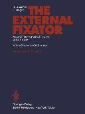 The External Fixator: Ao/Asif-Threaded Rod System. Spine-Fixator 9783540137566
