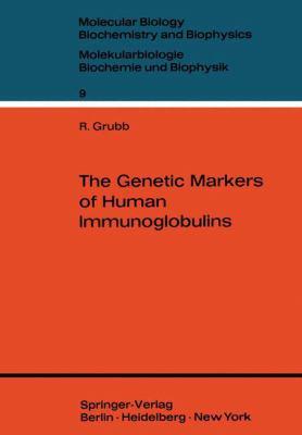 The Genetic Markers of Human Immunoglobulins. 9783540052111