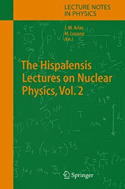 The Hispalensis Lectures on Nuclear Physics, Vol. 2 9783540225126