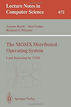 The Mosix Distributed Operating System: Load Balancing for Unix 9783540566632