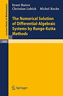 The Numerical Solution of Differential-Algebraic Systems by Runge-Kutta Methods 9783540518600