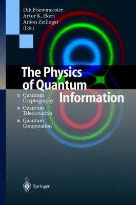 The Physics of Quantum Information: Quantum Cryptography, Quantum Teleportation, Quantum Computation 9783540667780