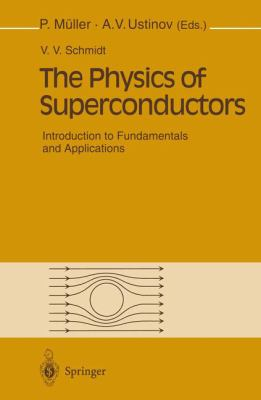 The Physics of Superconductors: Introduction to Fundamentals and Applications 9783540612438