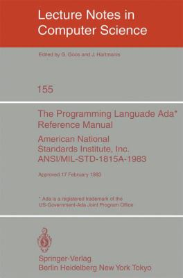 The Programming Language ADA. Reference Manual: American National Standards Institute, Inc. ANSI/Mil-Std-1815a-1983. Approved 17 February 1983 9783540123286