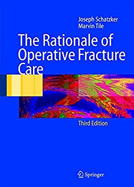 The Rationale of Operative Fracture Care 9783540228509