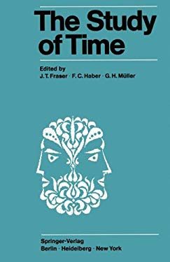 The Study of Time I: Proceedings of the First Conference of the International Society for the Study of Time, Oberwolfach (Black Forest), 19 9783540058243