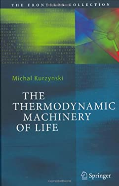 The Thermodynamic Machinery of Life 9783540238881