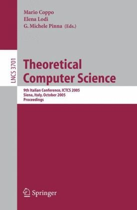 Theoretical Computer Science: 9th Italian Conference, Ictcs 2005, Siena, Italy, October 12-14, 2005, Proceedings 9783540291060