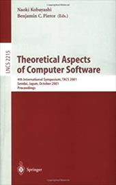 Theoretical Aspects of Computer Software: 4th International Symposium, Tacs 2001, Sendai, Japan, October 29-31, 2001. Proceedings 7958492