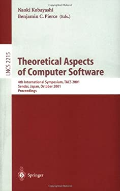 Theoretical Aspects of Computer Software: 4th International Symposium, Tacs 2001, Sendai, Japan, October 29-31, 2001. Proceedings 9783540427360