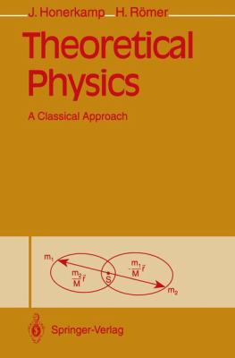 Theoretical Physics: A Classical Approach 9783540562764