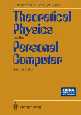 Theoretical Physics on the Personal Computer 9783540522430