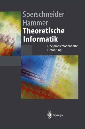 Theoretische Informatik: Eine Problemorientierte Einf Hrung 9783540608608