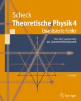 Theoretische Physik 4: Quantisierte Felder 9783540713401