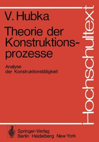 Theorie Der Konstruktionsprozesse: Analyse Der Konstruktionst Tigkeit 9783540077671