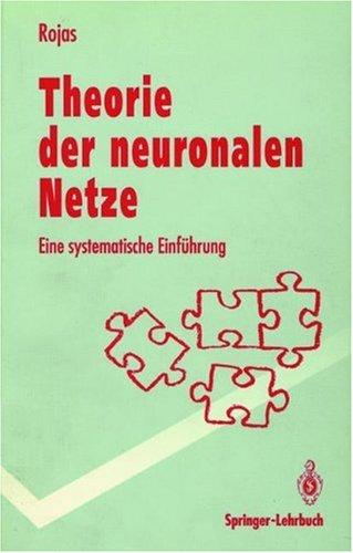 Theorie Der Neuronalen Netze: Eine Systematische Einf Hrung 9783540563532