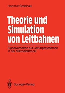 Theorie Und Simulation Von Leitbahnen: Signalverhalten Auf Leitungssystemen in Der Mikroelektronik 9783540539575