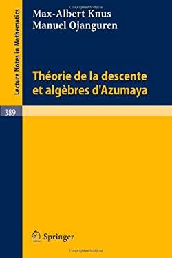 Theorie de La Descente Et Algebres D'Azumaya 9783540067917