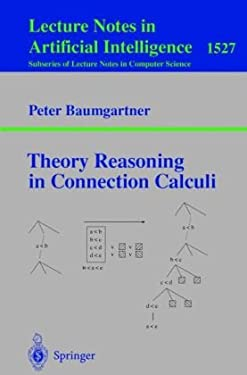 Theory Reasoning in Connection Calculi 9783540655091
