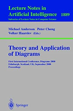 Theory and Application of Diagrams: First International Conference, Diagrams 2000, Edinburgh, Scotland, UK, September 1-3, 2000 Proceedings
