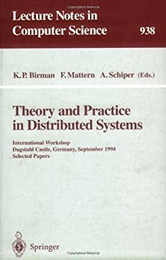 Theory and Practice in Distributed Systems: International Workshop, Dagstuhl Castle, Germany, September 5 - 9, 1994. Selected Papers 9783540600428