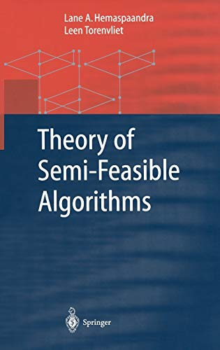 Theory of Semi-Feasible Algorithms 9783540422006