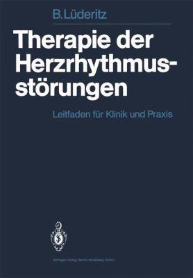 Therapie Der Herzrhythmusst Rungen: Leitfaden Fur Klinik Und Praxis 9783540103356