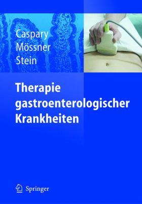 Therapie Gastroenterologischer Krankheiten 9783540441748