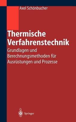 Thermische Verfahrenstechnik: Grundlagen Und Uber Echnungsmethoden Fur Ausr Stungen Und Prozesse 9783540420057
