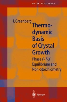 Thermodynamic Basis of Crystal Growth: P-T-X Phase Equilibrium and Non-Stoichiometry 9783540412465