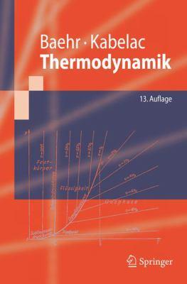 Thermodynamik: Grundlagen Und Technische Anwendungen 9783540325130
