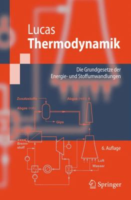 Thermodynamik: Die Grundgesetze der Energie: Und Stoffumwandlugen 9783540735151