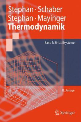 Thermodynamik: Grundlagen Und Technische Anwendungen Band 1: Einstoffsysteme 9783540928942