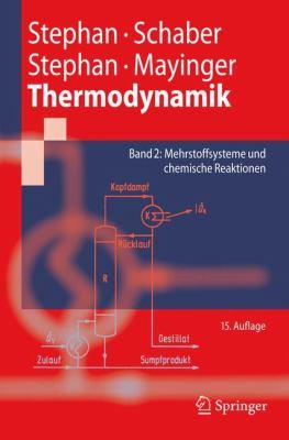 Thermodynamik, Band 2: Grundlagen Und Technische Anwendungen: Mehrstoffsysteme Und Chemische Reaktionen 9783540367093